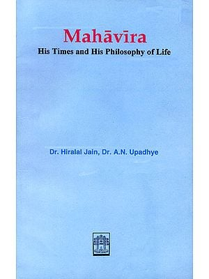 Mahavira (His Times and His Philosophy of Life )