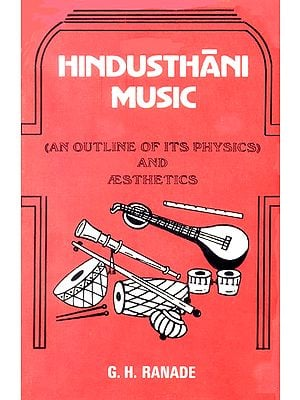 Hindusthani Music (An Outline of Its Physics and Aesthetics)