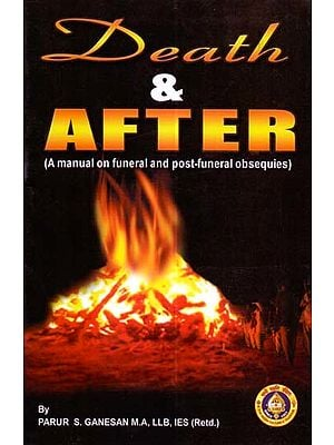 Death & After (A manual on funeral and post-funeral obesequies)