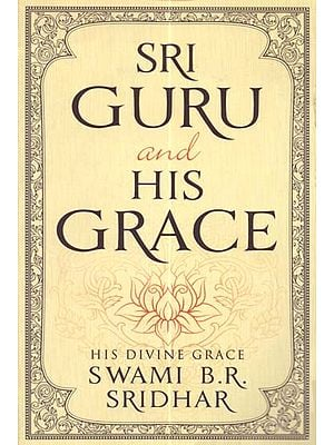 Sri Guru and His Grace