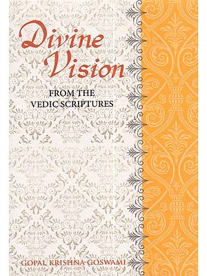 Divine Vision (From the Vedic Scriptures)