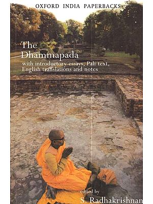 The Dhammapada (with introductory Essays, Pali Text, English Translation and Notes)