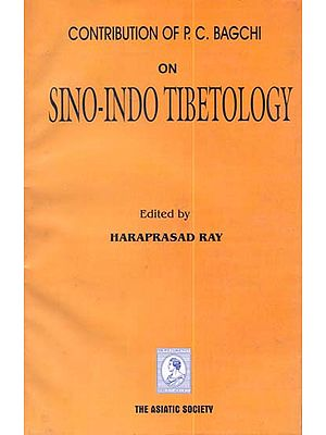Contribution of P.C. Bagchi on Sino-Indo Tibetology