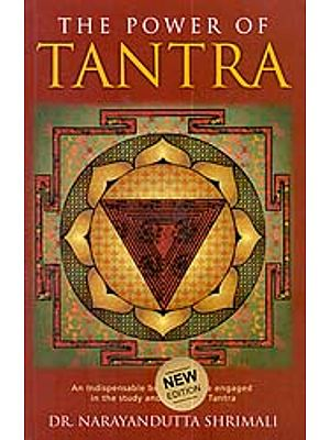The Power of Tantra (An Indispensable Book For Those Engaged in the Study and Practice of Tantra)
