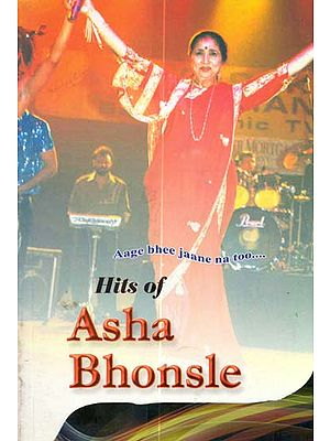 Hits of Asha Bhonsle (A Unique Selection of Evergreen Melodious, Serious Pop Songs and Gazels Sung by Asha)
