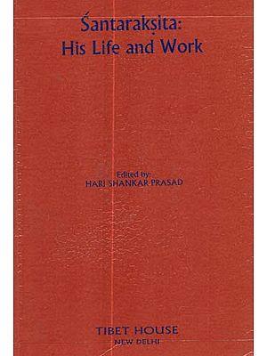Santaraksita: His Life and Work