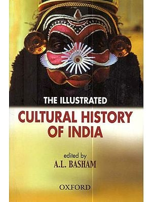 The Illustrated Cultural History of India