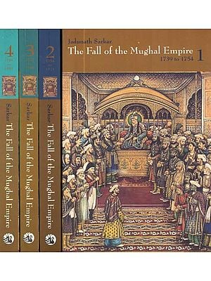 The Fall of the Mughal Empire (Set of 4 Volumes)