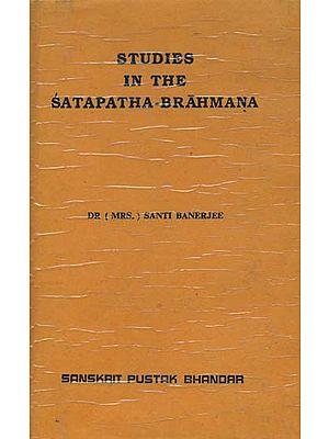 Studies in the Satapatha-Brahmana