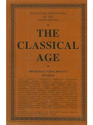 The Classical Age: The History and Culture of the Indian People Volume III