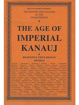 The Age of Imperial Kanauj: The History and Culture of the Indian People (Volum IV)