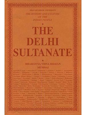 The Delhi Sultanate: The History and Culture of the Indian People (Volum VI)