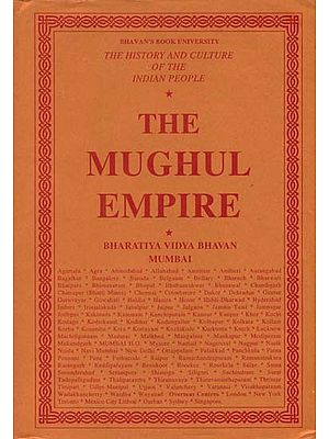 The Mughal Empire: The History and Culture of the Indian People (Volum VII)