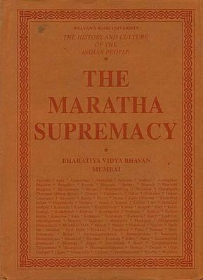 The Maratha Supremacy: The History and Culture of the Indian People (Volum VIII)