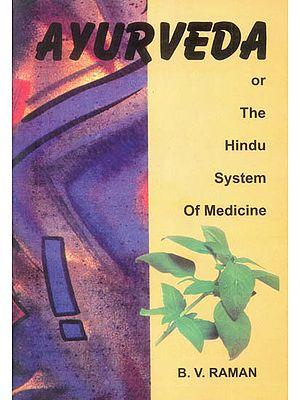 Ayurveda or (The Hindu System of Medicine)