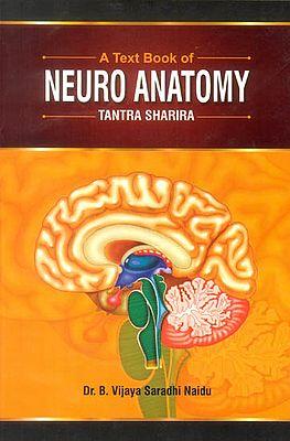 A Text Book of Neuro Anatomy (Tantra Sharira)