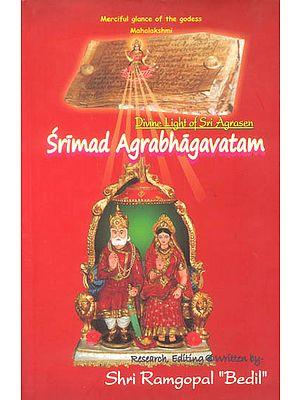 Srimad Agrabhagavatam (Divine Light of Sri Agrasen)
