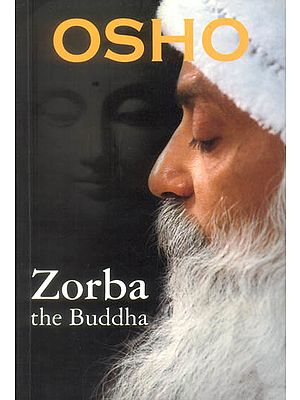 Zorba (The Buddha)