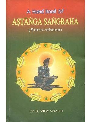 A Hand Book of Astanga Sangraha (Sutra-Sthana)
