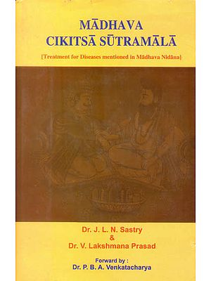 Madhava Cikitsa Sutramala (Treatment for Diseases Mentioned in Madhava Nidana)