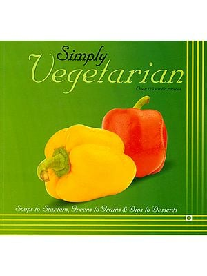 Simply Vegetarian (Over 125 Exotic Recipes)