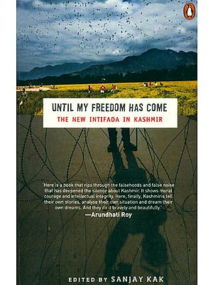 Until My Freedom Has Come (The New Intifada in Kashmir)