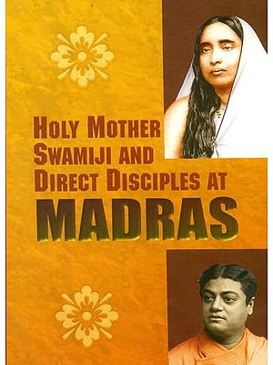 Holy Mother, Swamiji and Direct Disciples at Madras