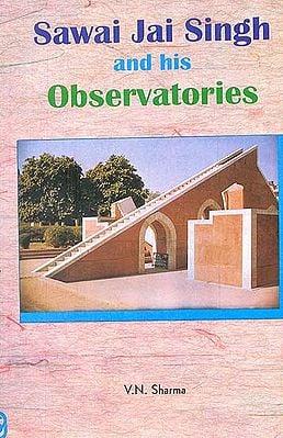 Sawai Jai Singh and his Observatories