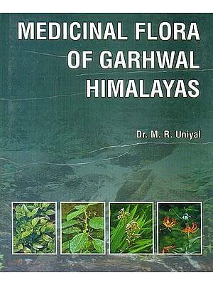 Medicinal Flora of Garhwal Himalayas