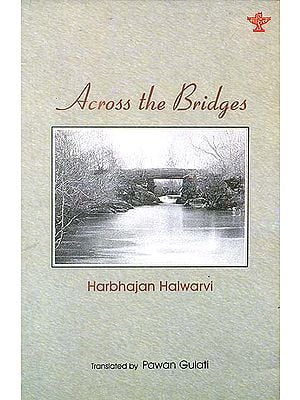 Across The Bridges (Award-Winning Collection of Punjabi Poems)