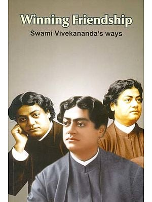 Winning Friendship (Swami Vivekananda's Ways)