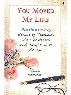 You Moved My Life (Heartwarming Stories of Teachers)