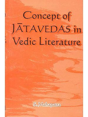 Concept of Jatavedas in Vedic Literature