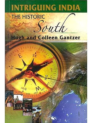 Intriguing India: The Historic South (A Travel Guide)