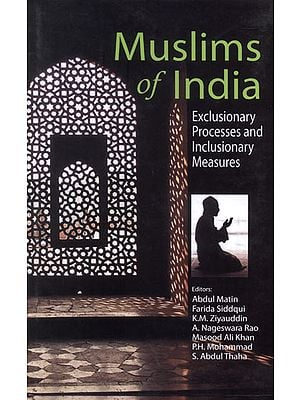 Muslims of India (Exclusionary Processes and Inclusionary Measures)