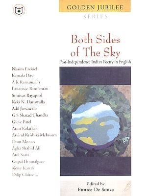 Both Sides of The Sky (Post -Independence Indian Poetry in English)