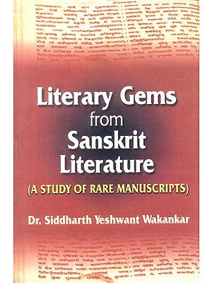 Literary Gems from Sanskrit Literature (A Study of Rare Manuscripts)