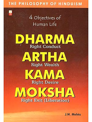 Four Objectives of Human Life (Dharma Artha Kama and Moksha)
