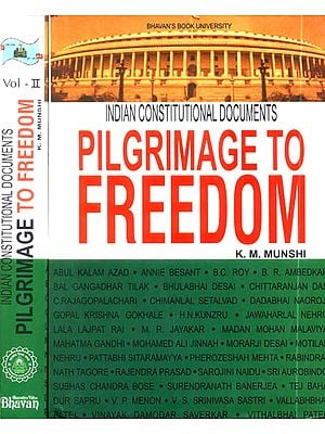 Pilgrimage to Freedom: Indian Constitutional Documents (Set of Two Volumes)