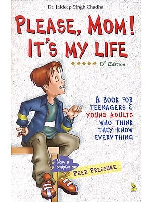 Please, Mom ! Its's My Life