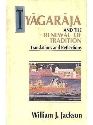 Tyagaraja and The Renewal of Tradition
