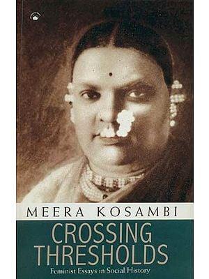 Crossing Thresholds (Feminist Essays in Social History)
