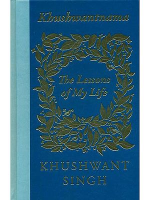 Khushwantnama: The Lesson of My Life