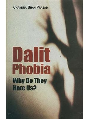 Dalit Phobia (Why Do They Hate Us?)