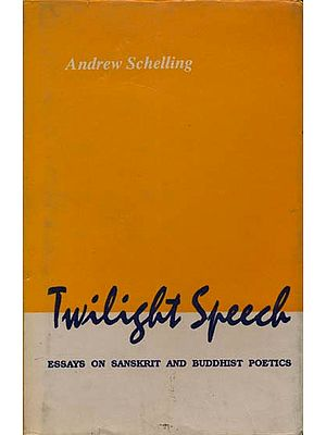 Twilight Speech (Essays on Sanskrit and Buddhist Poetics) (An Old and Rare Book)