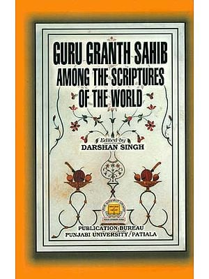 Guru Granth Sahib Among the Scriptures of the World
