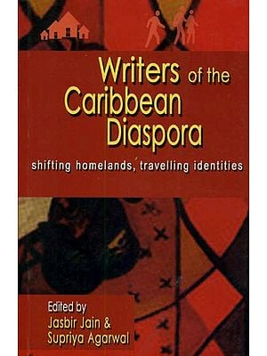 Writers of the Caribbean Diaspora (Shifting Homelands, Travelling Identities)