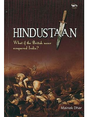 Hindustaan: What if the British Never Conquered India?
