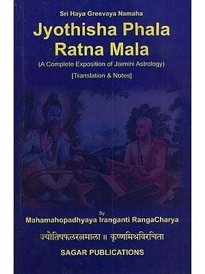 Jyothisha Phala Ratna Mala (A Complete Exposition of Jaimini Astrology)