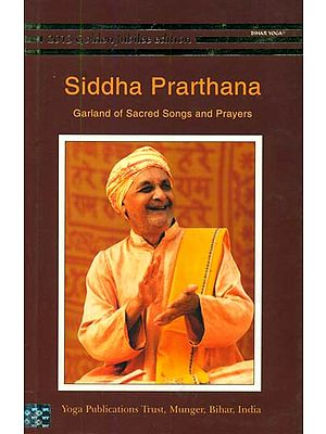 Siddha Prarthana (Garland of Sacred Songs and Prayers)